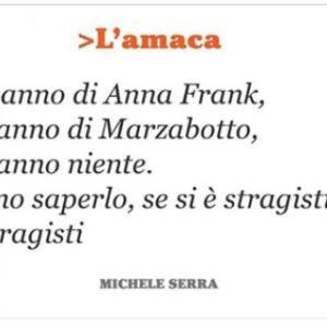 """Ritorniamo su MARZABOTTO simbolo della Resistenza e delle stragi nazi-fasciste. Michele Serra, """"L'amaca"""" su La Repubblica del 14 novembre."""