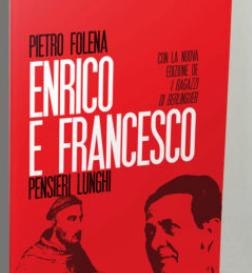 """Presentazione del libro  """"ENRICO E FRANCESCO. PENSIERI LUNGHI"""" di Pietro Folena"""