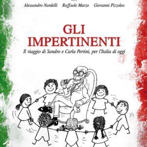 GLI IMPERTINENTI                                                       -Il viaggio di Sandro e Carla Pertini, per l'Italia di oggi
