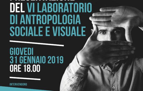 Presentazione del VI° Laboratorio di Antropologia Sociale e Visuale