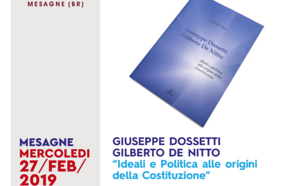 GIUSEPPE DOSSETTI, GILBERTO DE NITTO. Ideali e politica alle origini della costituzione.