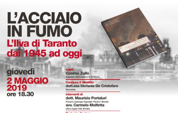 """""""L'ACCIAIO IN FUMO"""". L'Ilva di Taranto dal 1945 ad oggi."""