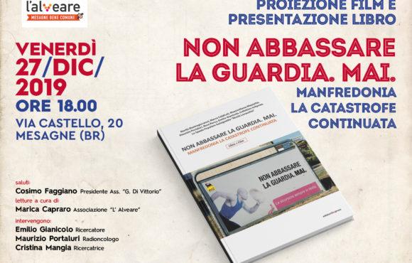 """Venerdì  27 dicembre alle ore 18, presso l'associazione Giuseppe Di Vittorio Mesagne, presenta il libro """"Non abbassare la guardia, mai"""".."""