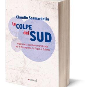 """Presentazione di GIOVANNI GALEONE del libro di Claudio Scamardella """"LE COLPE DEL SUD"""" Iniziativa del 10 gennaio 2020 – Associazione Di Vittorio."""