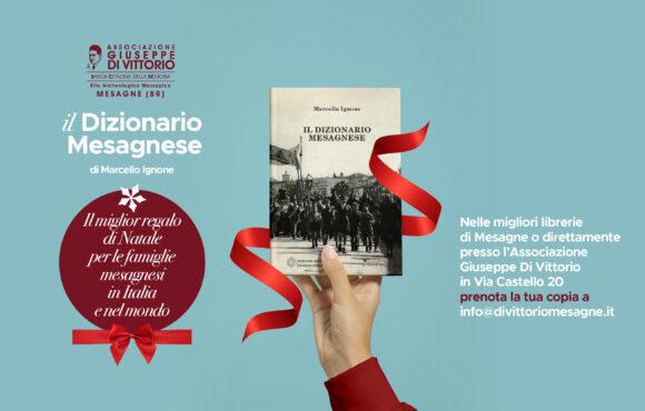 IL DIZIONARIO MESAGNESE. Il miglior regalo natalizio per le famiglie mesagnesi in Italia e nel mondo.