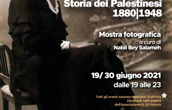 La Palestina della convivenza. Storia dei Palestinesi (1880 – 1948). Mostra Fotografica, proiezione di cortometraggi, dibattiti.